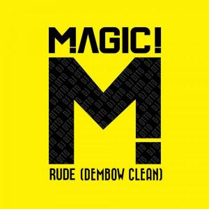 MAGIC! - Rude (Dembow Clean) D (2) by dj otto mty