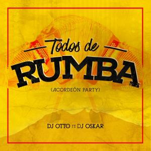 Todos De Rumba - Dj Otto Ft Dj (2) from dj otto mty