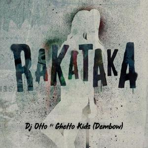 Rakataka - Dj Otto Ft Ghetto K (2) from dj otto mty