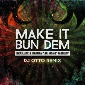 Make It Bun Dem - Dj Otto (Rem by dj otto mty