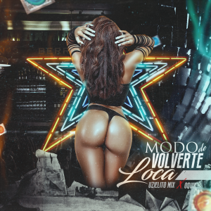 Uzielito Mix-Modo De Volverte by UZIELITO MIX
