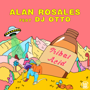 Tribal Acid - Alan Rosales Fea from dj otto mty