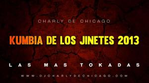 Kumbia De Los Jinetes 2013 from Charly De Chicago