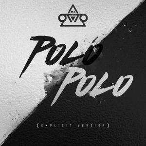 Polo Polo - Dj Otto (explicit from dj otto mty