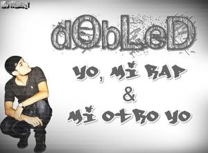 Yo, Mi Rap & Mi Otro Yo by Doble D