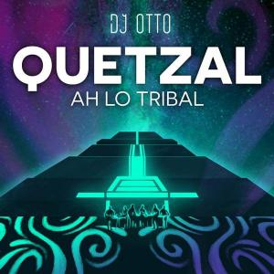 Quetzal from dj otto mty