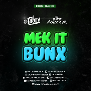 MAKE IT BUNX - DJ AUZECK & DJ from Dj Auzeck